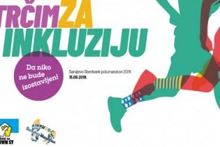 Trčite za inkluziju na Sarajevo Sberbank polumaratonu 2019 – 15.09.2019!