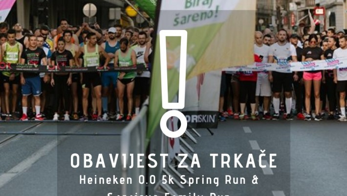 Obavijest za trkače Heineken 0.0 5K Spring Run i Family Run